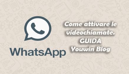 Videochiamare con WhatsApp. Ora è possibile!