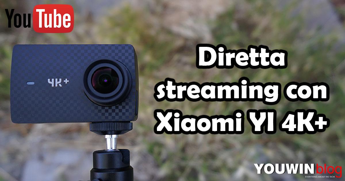 Come effettuare uno streaming YouTube con YI 4k+?